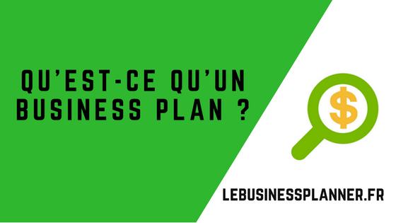 Qu'est-ce qu'un business plan