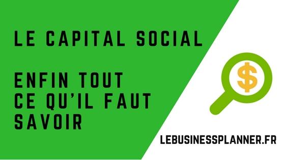 Le capital social : Enfin tout ce qu'il faut savoir