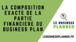 La Composition exacte de la partie financière du Business Plan