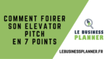 Comment foirer son Elevator Pitch en 7 points
