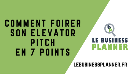 Comment foirer son Elevator Pitch en 7 points