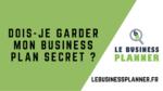 Dois-je garder mon Business Plan secret ?