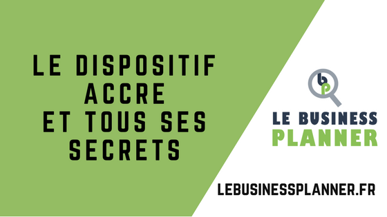 Le Dispositif Accre Et Tous Ses Secrets Le Business Planner